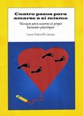 Cuatro pasos para amarse a sí mismo. Técnicas para mejorar el propio bienestar psicológico   Laura Pedrinelli Carrara  
