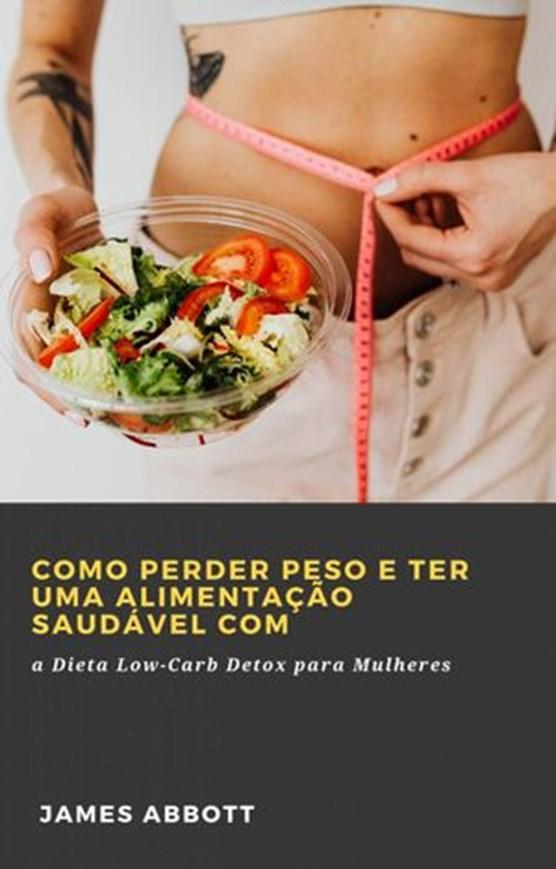 Como Perder Peso e Ter uma Alimentação Saudável com