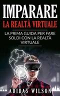 Imparare la realtà virtuale: la prima guida per fare soldi con la realtà virtuale. | Adidas Wilson |