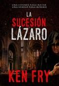 La sucesión Lázaro | Ken Fry |