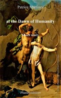 At the Dawn of Humanity | Patrice Martinez |