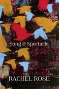 Song & Spectacle | Rachel Rose |