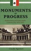 Monuments of Progress | Claudia Agostoni |