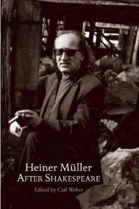 Heiner Muller After Shakespeare