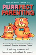 Purrfect Parenting   Guhl, Beverly ; Fontenelle, Don  