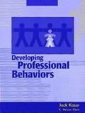 Developing Professional Behaviors | Jack Kasar ; E.Nelson Clark |