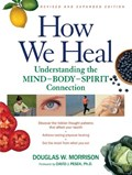 How We Heal, Revised and Expanded Edition | Douglas W. Morrison |