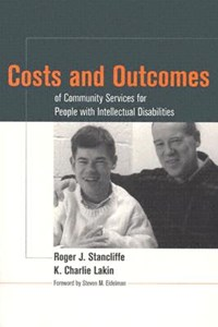 Costs and Outcomes of Community Services for People with Intellectual Disabilities | Stancliffe, Roger J. ; Lakin, K.Charlie |