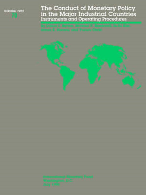 The Occasional Paper No. 70; The Conduct of Monetary Policy in the Major Industrial Countries