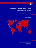 Limiting Central Bank Credit to the Government   Carlo Cottarelli ; International Monetary Fund  