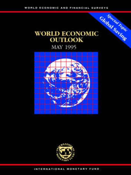 World Economic Outlook May 1995 A Survey by the Staff of the International Monetary Fund