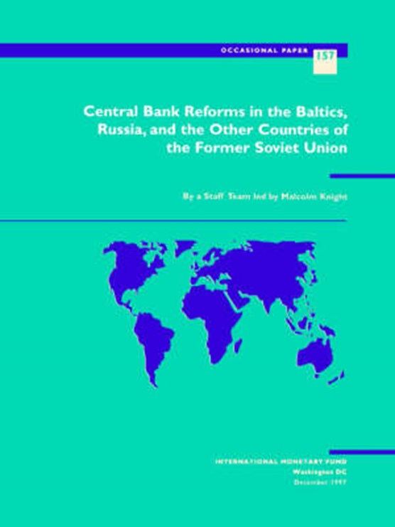 Central Bank Reform in the Baltics, Russia and the Other Countries of the Former Soviet Union