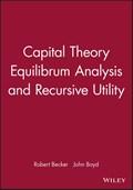 Capital Theory Equilibrum Analysis and Recursive Utility   Becker, Robert ; Boyd, John  