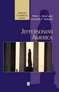 Jeffersonian America | Onuf, Peter S. ; Sadosky, Leonard |