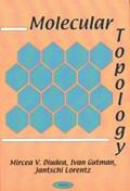 Molecular Topology   Diudea, Mircea V ; Gutman, Ivan ; Lorentz, Jantschi  