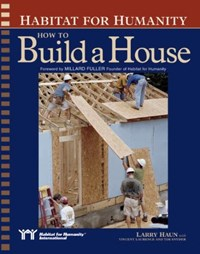 Habitat for Humanity How to Build a House | Larry Haun |