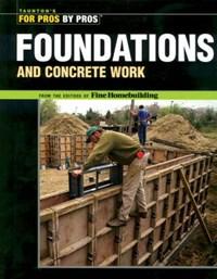 Foundations & Concrete Work | Fine Homebuilding |