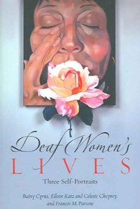 Deaf Women's Lives | B. Cyrus ; Elena Katz ; C. Cheyney ; Frank.M. Parsons |