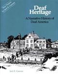 Deaf Heritage - a Narrative History of Deaf America   Jack Gannon  