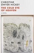 Cold Eye of Heaven | Hickey, Christine Dwyer ; Dwyer Hickey, Christine |