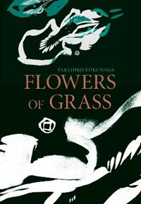 Flowers of Grass   Takehiko Fukunaga  