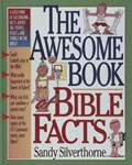 The Awesome Book of Bible Facts | Sandy Silverthorne |