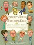 Hemingway & Bailey's Bartending Guide to Great American Writers | Edward Hemingway & Mark Bailey |
