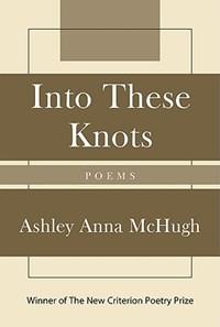 Into These Knots | Ashley McHugh |