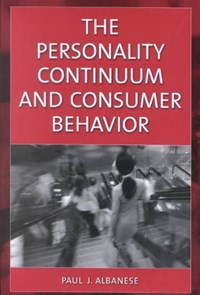 The Personality Continuum and Consumer Behavior | Paul J. Albanese |
