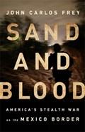 Sand and Blood | John Carlos Frey |