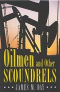 Oilmen And Other Scoundrels | James MacDonald Day |