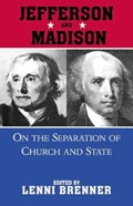 Madison And Jefferson Onseparation Of Church And State | Lenni Brenner |