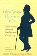 Like a Sponge Thrown into Water   Francis Lieber  