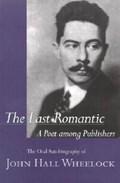 The Last Romantic | Wheelock, John Hall ; Wheelcock, John Hall |