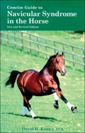 Concise Guide to Navicular Syndrome in the Horse   David W. Ramey  
