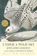 Under a Wild Sky   William Souder  