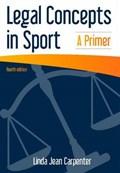 Legal Concepts in Sport   Linda Jean Carpenter  