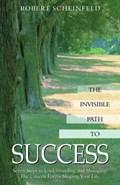 The Invisible Path to Success | Robert (robert Scheinfeld) Scheinfeld |