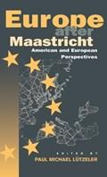 Europe After Maastricht | Paul Michael Lutzeler |