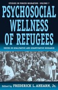 The Psychosocial Wellness of Refugees | JR., Frederick L. Ahearn, |