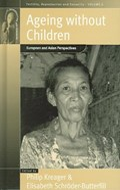 Ageing Without Children | Kreager, Philip ; Schroeder-Butterfill, Elisabeth |