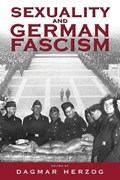 Sexuality and German Fascism | Dagmar Herzog |