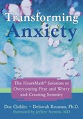 Transforming Anxiety   Doc Childre  