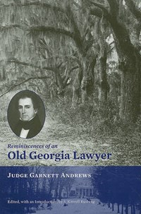Reminiscences of an Old Georgia Lawyer | S. Kittrell Rushing |