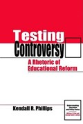 Testing Controversy | Usa) Kendall Phillips (syracuse University |