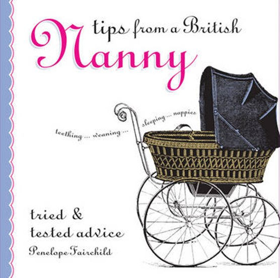 Tips from a British Nanny*