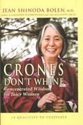 Crones Don't Whine   M.D. (jean Shinoda Bolen) Bolen Jean Shinoda  