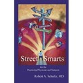 Street Smarts for the Practicing Physician and Surgeon | Robert A. Schultz |