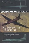 Operation Overflight   Francis Gary Powers & Curt Gentry  
