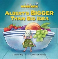 Albert's Bigger Than Big Idea | Eleanor May |